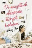Jenny Han - Chłopcy T.1 Do wszystkich chłopców, których...