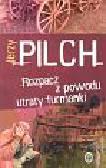 Pilch Jerzy - Rozpacz z powodu utraty furmanki