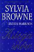 Browne Sylvia, Harrison Lindsay - Księga snów