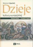 Lipoński Wojciech - Dzieje kultury europejskiej. Prehistoria - starożytność