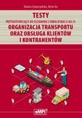 Szymczyńska Dorota, Go Artur - Testy przygotowujące do egzaminu z kwalifikacji AU.31 Organizacja transportu oraz obsługa klientów i kontrahentów