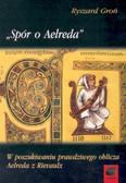 Groń Ryszard - Spór o Aelreda