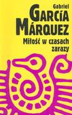 Marquez Gabriel Garcia - Miłość w czasach zarazy