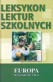 Głuch Wojciech (red.) - Leksykon lektur szkolnych