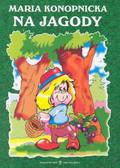 Konopnicka Maria - Na jagody