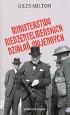 Milton Giles - Ministerstwo niedżentelmeńskich działań wojennych. czyli o tym, jak Churchill przeszkadzał w wojnie Hitlerowi