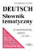 Rostek Ewa Maria - Deutsch Słownik tematyczny. Dla młodzieży szkolnej, studentów i nie tylko...