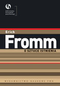 Fromm Erich - O sztuce istnienia