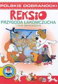 Barska Ewa, Głogowski Marek - Reksio Przygoda łakomczucha i inne opowiadania
