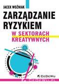 Jacek Woźniak - Zarządzanie ryzykiem w sektorach kreatywnych