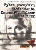 Kozłowski Zbigniew - Byłam pokojówką komendanta