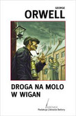 Orwell George - Droga na molo w Wigan