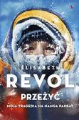 Elisabeth Revol, Anastazja Dwulit - Przeżyć. Moja tragedia na Nanga Parbat