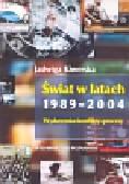 Kiwerska Jadwiga - Świat w latach 1989-2004 Wydarzenia-konflikty-procesy