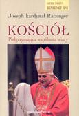 Joseph kardynał Ratzinger - Kościół Pielgrzynująca wspólnota wiary