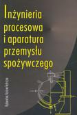 Lewicki Piotr (red.) - Inżynieria procesowa i aparatura przemysłu spożywczego