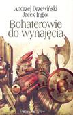 Drzewiński Andrzej, Inglot Jacek - Bohaterowie do wynajęcia