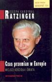 Ratzinger Joseph - Czas przemian w Europie