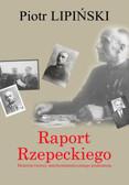 Lipiński Piotr - Raport Rzepeckiego