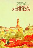 Budzyński Wiesław - Miasto Schulza