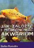 Kornobis Stefan - Jak założyć i pielęgnować akwarium