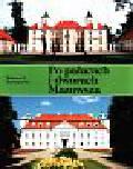 Jaroszewski Tadeusz - Po pałacach i dworach Mazowsza cz.2
