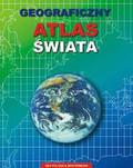 Praca zbiorowa - Geograficzny Atlas Świata