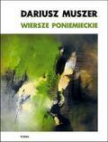 Muszer Dariusz - Wiersze poniemieckie
