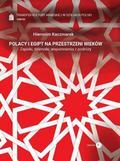 Kaczmarek Hieronim - Transfer kultury arabskiej w dziejach Polski Tom 7. Polacy i Epipt na przestrzeni wieków