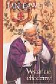 Jan Paweł II - Wstańcie, chodźmy!