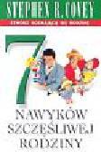 Covey Stephen R. - 7 nawyków szczęśliwej rodziny