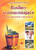 Lewkowicz-Mosiej Teresa - Rośliny wzmacniające naszą odporność i aktywność