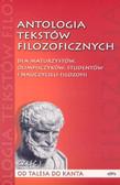 Antologia tekstów filozoficznych Część I Od Talesa do Kanta