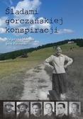 Małgorzata Morajko, Jerzy Parzewski - Śladami gorczańskiej konspiracji