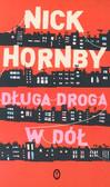 Hornby Nick - Długa droga w dół