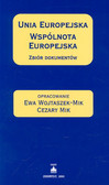 Wojtaszek-Mik Ewa, Mik Cezary (oprac.) - Unia Europejska Wspólnota Europejska