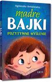 Agnieszka Antosiewicz - Mądre bajki. Pozytywne myślenie TW