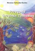 Tyburska-Kuchta Marzena - Przygody Grzybka Tomusia