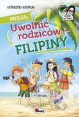 Kacprzak Katarzyna - Misja uwolnić rodziców. Filipiny