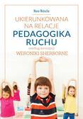 Mone Welsche, Elżbieta Cieślik - Ukierunkowana na relacje pedagogika ruchu
