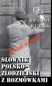 Kurka Antoni - Kryminały przedwojennej Warszawy. Słownik polsko złodziejski z rozmówkami (wydanie specjalne)