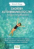 E. Raupp Aimee - Choroby autoimmunologiczne- holistyczne uzdrawianie