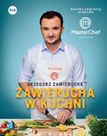 Zawierucha Grzegorz - Zawierucha w kuchni. Książka zwycięzcy programu MasterChef
