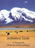Kotnowski Andrzej - Jedwabny Szlak w fotografii Andrzeja Kotnowskiego CD / Andrzej Kotnowski