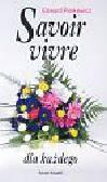 Pietkiewicz Edward - Savoir vivre dla każdego