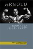 Schwarzenegger Arnold, Hall Douglas Kent - Arnold: Edukacja Kulturysty