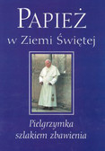 Papież w Ziemi Świętej