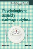 Czepczor-Bernat Kamila, Brytek-Matera Anna - Psychologiczne aspekty nadwagi i otyłości. Teoria i praktyka