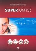 Brześkiewicz Zbyszek - Superumysł. Jak uczyć się trzy razy szybciej