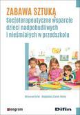 Kisiel Mirosław, Zrałek-Wolny Magdalena - Zabawa sztuką. Socjoterapeutyczne wsparcie dzieci nadpobudliwych i nieśmiałych w przedszkolu